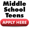 Middle School Teens Apply Here
