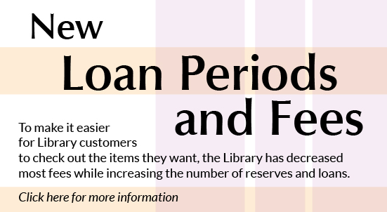 New Loan Periods and Fees
